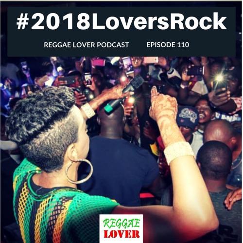 110 - Reggae Lover - 2018 Lovers Rock