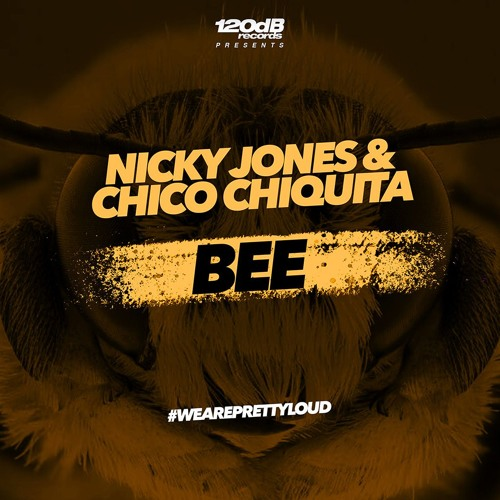 Nicky Jones & Chico Chiquita - Bee [OUT NOW]
