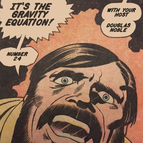 The Gravity Equation Episode 24, Machine Man Issue 18, with Gareth Hopkins