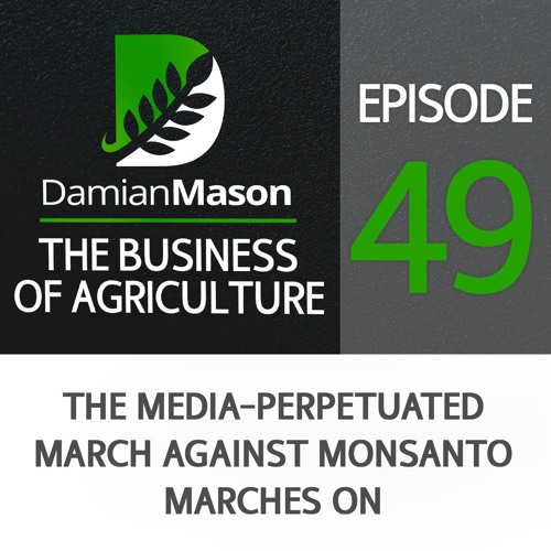 49 - The Media-Perpetuated March Against Monsanto Marches On