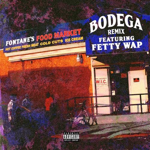 Bodega feat. Fetty Wap (Remix)