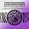 Syke 'n' Sugarstarr & Alexandra Prince - Are You Watching Me (Audax Remix)