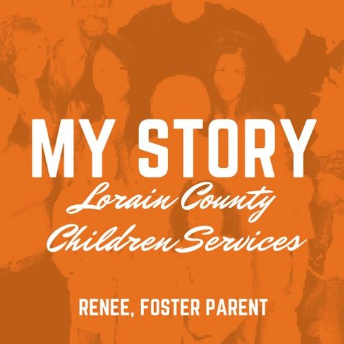 Renee's Story, foster parenting with Lorain County Children Services