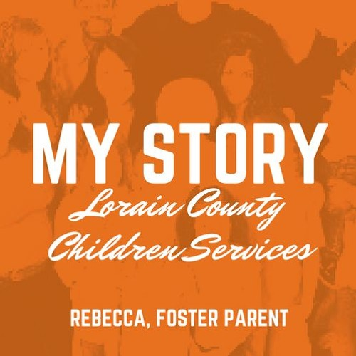 My Story:  Rebecca, foster parent