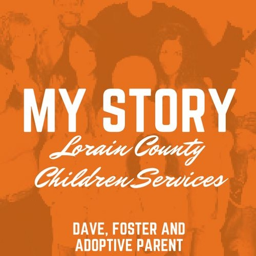 My Story: Dave, foster parent with Lorain County Children Services