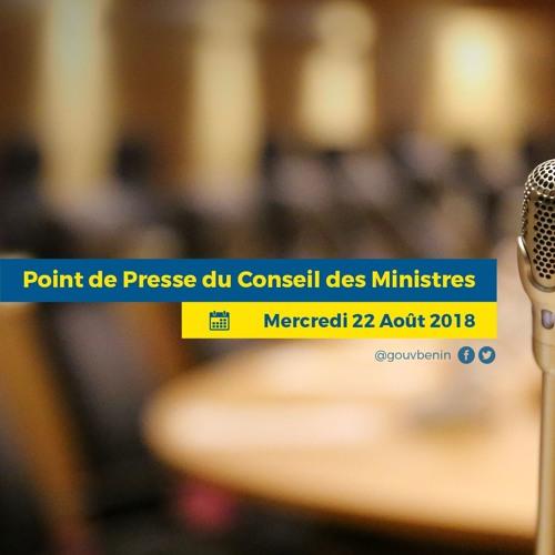 Point de presse du Conseil des Ministres du mercredi 22 août 2018