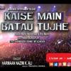 KAISE MAIN BATAU TUJHE | Singer Harmaan Nazim | Lyrics Dharmendra Vishwa | Music Pawan Muradpuri