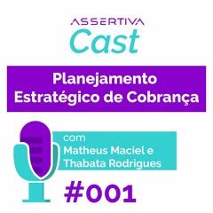 [AssertivaCast #001 ] - Planejamento Estratégico de Cobrança