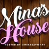 Mina's House Ep. 73 - Tazz Daddy