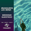 #BANGUERS WITH BENZI (BRENMAR GUESTMIX)