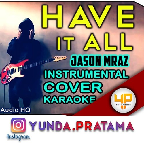 HAVE IT ALL JASON MRAZ Instrumental Karaoke download FULL Lagu www.smarturl.it/Yundapratama