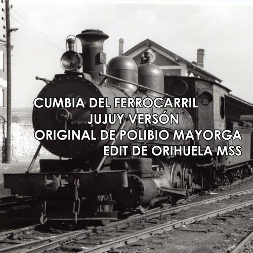 Cumbia Del Ferrocarril - Orihuela M.S.S. (JUJUY VERSIÓN)Original de Polibio Mayorga