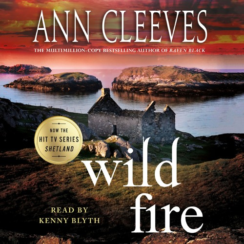 Wild Fire by Ann Cleeves, audiobook excerpt