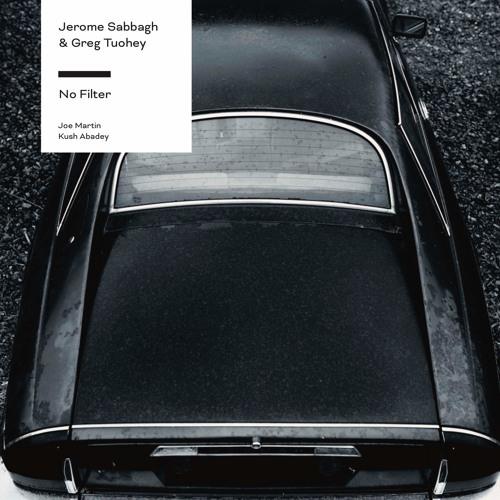 Jerome Sabbagh & Greg Tuohey - No Filter