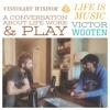 #28 - Victor Wooten: Visionary Wisdom