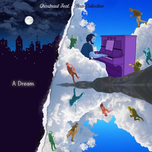 Ghostnaut Feat. Raw Collective - A Dream feat Kid Abstrakt & Raw Deezy