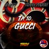 Ta to Gucci - Cauty ✘ Rafa Pabon - TROY Remix