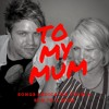 Songs For Mum - Happy Birthday From Your Son, Scott ... I Love You