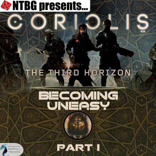 Coriolis: Becoming Uneasy Part 1