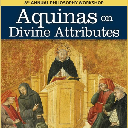 """The Christological Shape Of Aquinas On The Attributes Of God"" - Dr. Moreland"