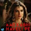 Aao Kabhi Haveli Pe - Kriti Sanon, Nikita Gandhi & Badshah - Stree (2018)- Latest Bolly Music