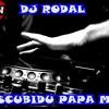 MIX ESCUBIDU PAPA DJ RODAL
