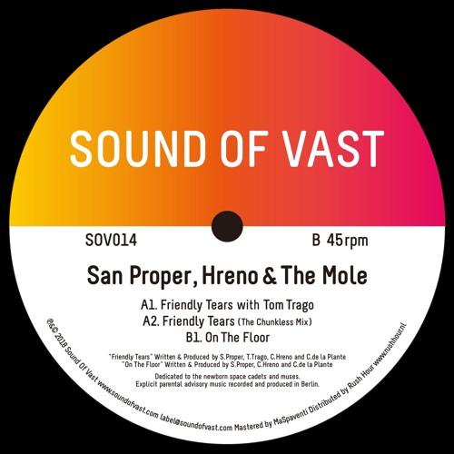 SOV014 San Proper, Hreno & The Mole - Friendly Tears EP
