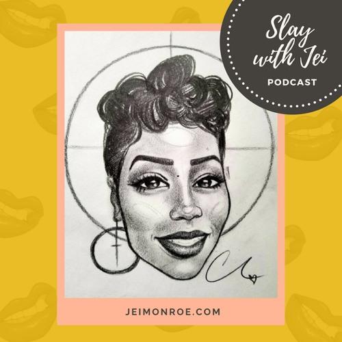 Slay with Jei Podcast Ep. 2 - 5 Ways To Identify A Toxic Friendship