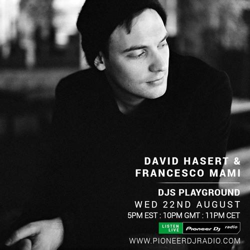 Pioneer DJ Radio w/ David Hasert & Francesco Mami