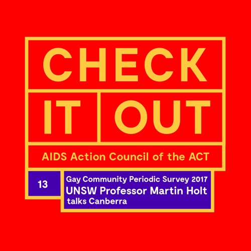 Gay Community Periodic Survey 2017 - Martin Holt talks Canberra