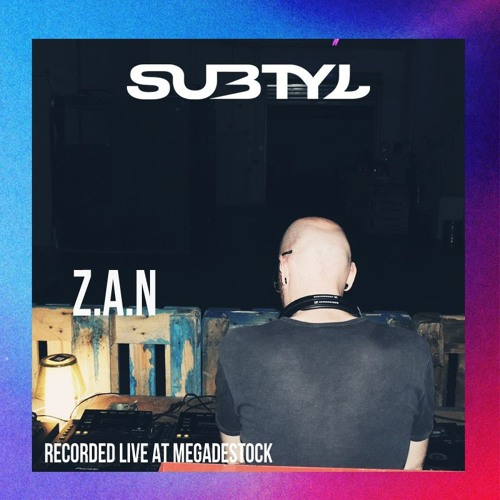 Z.A.N — Recorded live at Megadestock [ subtyl ]