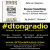 #dtongradio presents...Another Independent Music Playlist - Powered by Become Something: by Justin C Howard