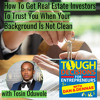 TD84: How To Get Real Estate Investors To Trust You When Your Background Is Not Clean with Tosin Oduwole