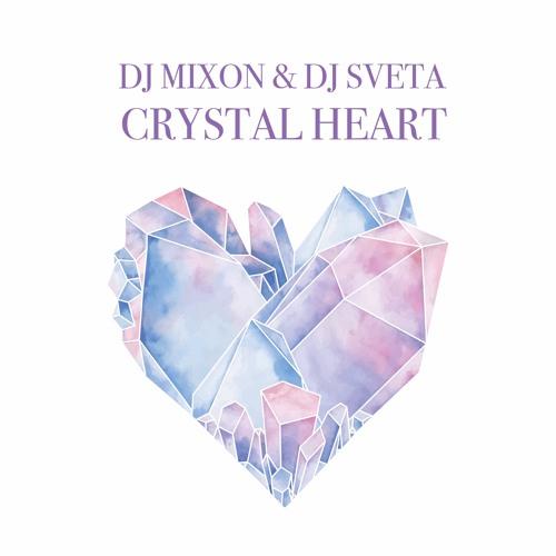 Dj Mixon And Dj Sveta - Crystal Heart