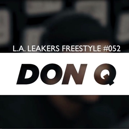 Don Q Freestyle w The L.A. Leakers - Freestyle #052