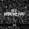 Hey, Indonesia!