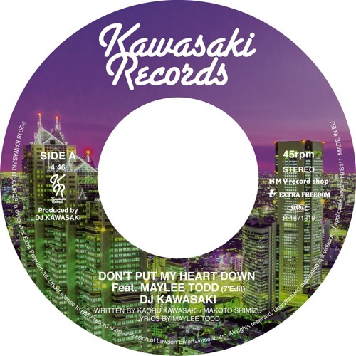 DON'T PUT MY HEART DOWN Feat, MAYLEE TODD (7'Edit)/ DJ KAWASAKI