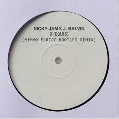 Nicky Jam x J.balvin - X (Equis) (Mimmo Errico Bootleg Remix)
