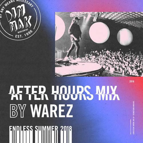 Dim Mak's Endless Summer 2018 // After Hours Mix by Warez by