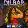 Dilbar - 3D Surround Sound(Earphones Required)