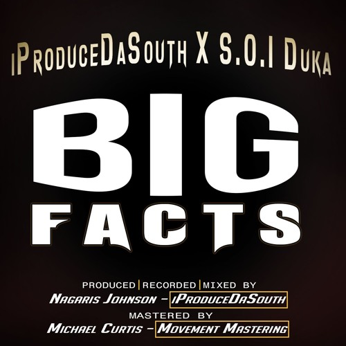Big Facts_S.O.I Duka X @iProduceDaSouth