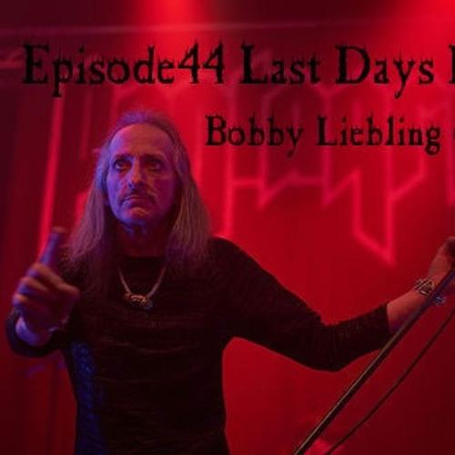 44 Last Days Here Bobby Liebling & Pentagram