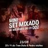 MINI SET MIXADO 002 DAS MELHORES DO CV [ DJ'S PEDRO MALTEZ & VT DO TREM BALA ] TIPO FLASH