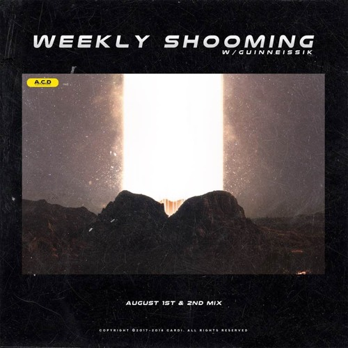 Weekly Shooming(w/Guinneissik) Aug 1st & 2nd