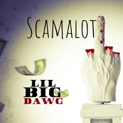 Lil Big Dawg × Future Scamalot
