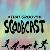 That Groovy Scoobcast Ep. 12 - If You Can't Scooby-Doo the Time, Don't Scooby-Doo the Crime