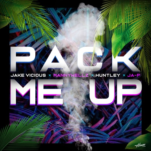 Pack Me Up - Huntley, Mannywellz, Ja-P, and Jake Vicious
