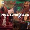 Piya Ghar Aaya, Fareed Ayaz, Abu Muhammad Qawwal and Brothers, Coke Studio Season 11, Episode 3.