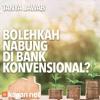 Tanya Jawab: Bolehkah Menabung Di Bank Konvensional? - Ustadz DR Sofyan Fuad Baswedan, MA.