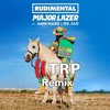 Rudimental & Major Lazer Ft. Anne - Marie & Mr. Eazi - Let Me Live - TRP Remix